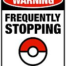 Pokemon Go Warning sign Frequently stopping to play with my balls by squidgun