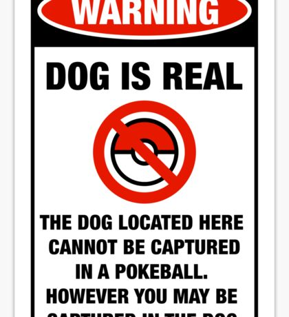Pokemon Go Warning sign The dog located here cannot be captured in a pokeball Sticker