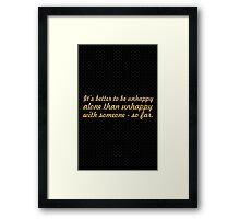 It's better to... Inspirational Quote Framed Print