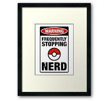Pokemon Go Nerd Frequently Stopping Framed Print