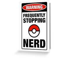 Pokemon Go Nerd Frequently Stopping Greeting Card