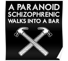 A Paranoid Schizophrenic Walks into a Bar... Poster