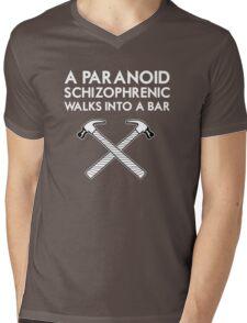 A Paranoid Schizophrenic Walks into a Bar... Mens V-Neck T-Shirt