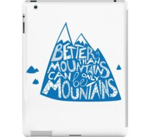 Beater than mountains can be only mountains iPad Case/Skin