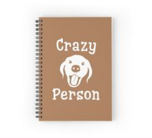 Crazy Dog Person [FOR COLOURS] Spiral Notebook