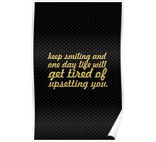 Keep smiling and one day... Inspirational Quote Poster