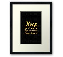 Keep your head... Inspirational Quote Framed Print