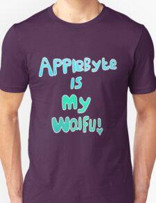 Applebyte is my Waifu Unisex T-Shirt