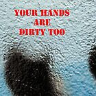 Message 19 - Your hands are dirty too by TonyBroadbent