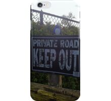 Private Road Keep Out iPhone Case/Skin