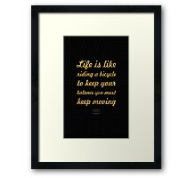 "Life is like... ""Albert Einstein"" Inspirational Quote Framed Print"
