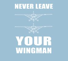 Never Leave Your Wingman Unisex T-Shirt