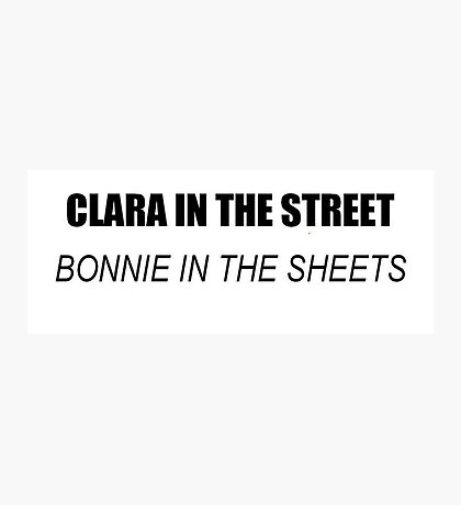 Clara in the street, Bonnie in the sheets Photographic Print