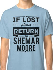 If Lost Please Return To Shemar Moore Funny T-Shirt Classic T-Shirt