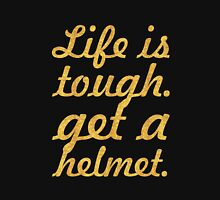 Life is tough... Inspirational Quote Unisex T-Shirt