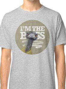 Ostrich. I'm the Boss!  Classic T-Shirt