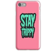 Stay Trippy iPhone Case/Skin