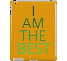 I AM THE BEST iPad Case/Skin
