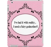 I've Had It With Reality!  iPad Case/Skin