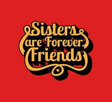 Sisters are Forever Friends Women's Fitted Scoop T-Shirt