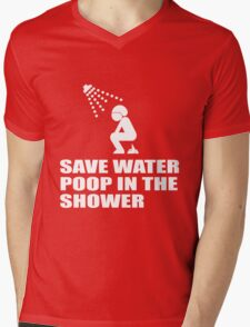 SAVE WATER, POOP IN THE SHOWER Mens V-Neck T-Shirt