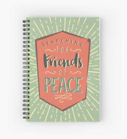 Searching For Friends Of Peace Spiral Notebook