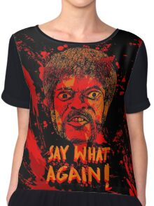 Pulp Fiction say what again! Chiffon Top