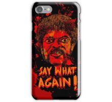 Pulp Fiction say what again! iPhone Case/Skin