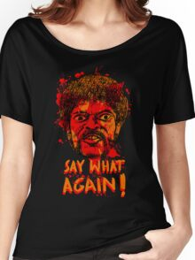 Pulp Fiction say what again! Women's Relaxed Fit T-Shirt