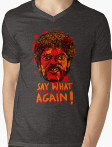 Pulp Fiction say what again! Mens V-Neck T-Shirt