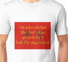 He Who Strikes the First Blow - Chinese Proverb Unisex T-Shirt