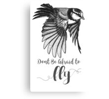 Don't Be Afraid To Fly Canvas Print