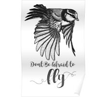Don't Be Afraid To Fly Poster