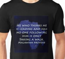 He Who Thinks He Is Leading - Malawian Proverb Unisex T-Shirt