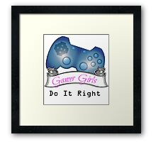 Gamer Girls Do it Right Framed Print