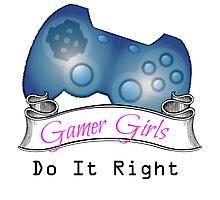 Gamer Girls Do it Right Photographic Print