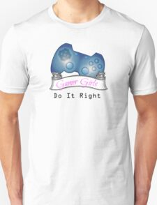Gamer Girls Do it Right Unisex T-Shirt