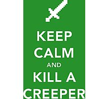 Kill a Creeper Photographic Print