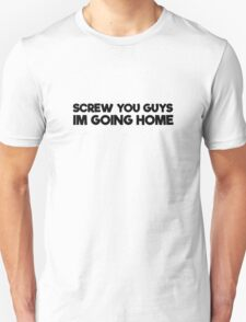 Screw You Guys Im Going Home Eric Cartman South Park Quote Unisex T-Shirt