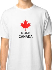 Blame Canada South Park Bigger Longer And Uncut Funny Quote Classic T-Shirt