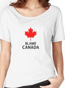 Blame Canada South Park Bigger Longer And Uncut Funny Quote Women's Relaxed Fit T-Shirt