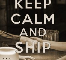 KEEP CALM AND SHIP WAYHAUGHT Sticker