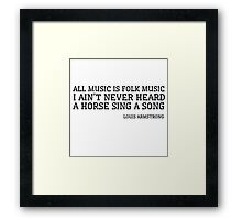 Louis Armstrong Funny Quote Music Folk Jazz Framed Print