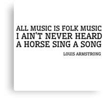 Louis Armstrong Funny Quote Music Folk Jazz Canvas Print