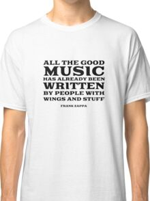 Frank Zappa Quote Music Funny Cool Classic T-Shirt
