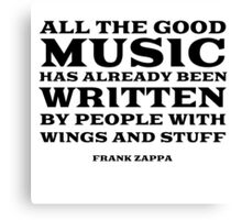 Frank Zappa Quote Music Funny Cool Canvas Print