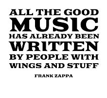Frank Zappa Quote Music Funny Cool Photographic Print