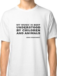 Igor Stravinsky Quote Funny Cool Strange Classic T-Shirt