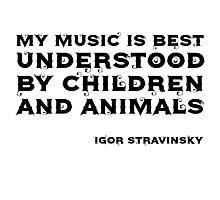 Igor Stravinsky Quote Funny Cool Strange Photographic Print