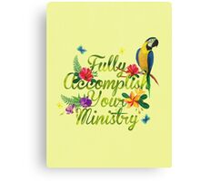 Fully Accomplish Your Ministry (Tropical Design) Canvas Print